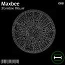 Zombie Ritual/Maxbee