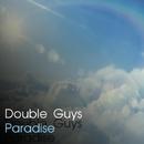Paradise/Double Guys