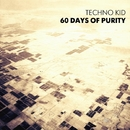 60 Days Of Purity/Techno Kid