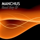 Good Day/Manchus