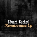 Renaissance EP/Eduard Guchetl