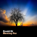 Morning Star/Dredd DJ