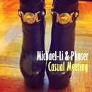 Casual Meeting/Michael-Li & Phaser