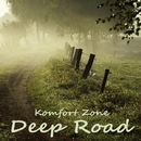 Deep Road/Komfort Zone