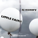 Little Faith - Single/DJ Memory