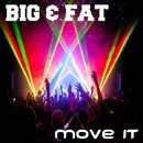 Move It - Single/Big & Fat