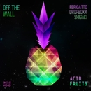 Off The Wall/Ferigatto & Dropboxx & Shigaki