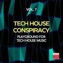 Tech House Conspiracy, Vol. 7 (Playground For Tech House Music)/Groove Juice & Kidama & Ourthing & Erika Lopez & M.O.F. & Jeanclaudemaurice & Stefano Lotti & Danny Jr. Crash & 40 Drums & Morphosis & Kosmika & Raha
