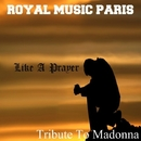 Like A Prayer/Royal Music Paris & Philippe Vesic