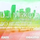 So Beautiful (feat. Bubble Boy)/D.J. Mirko B.