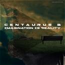 Imagination Is Reality/Centaurus B