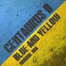 Blue And Yellow - Single/Centaurus B