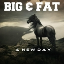 A New Day/Big & Fat