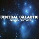 Good Times/Central Galactic