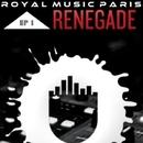 Renegade EP/Royal Music Paris