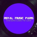 EveryOne Looks For Love/Royal Music Paris