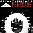 Renegade EP/Royal Music Paris