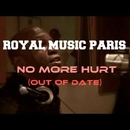 No More Hurt (Out Of Date)/Royal Music Paris