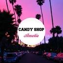 Amelie/Candy Shop