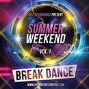 Summer Weekend - Break Dance Vol.1/AresWusic & Sergey Bedrock & Bad Surfer & GYSNOIZE & Alex Skywalker & Andrew Lousianin & LOMINA & Grave & CJ Neon & Mr. ZooZO