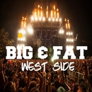 West Side/Big & Fat