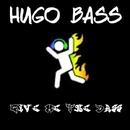 Give Me The Bass/Hugo Bass