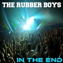 In The End/The Rubber Boys