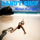 Heaven Is Bright/Candy Shop
