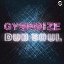 Dub Soul/GYSNOIZE