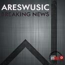 Breaking News/AresWusic