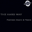 The Hard Way/Postmen Death & Trong