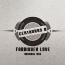 Forbidden Love - Single/Centaurus B