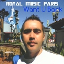 Want U Back/Royal Music Paris & Philippe Vesic