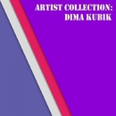 Artist Collection: Dima Kubik/Dima Kubik
