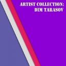 Artist Collection: Dim Tarasov/DIM TARASOV