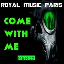 Come With Me/Royal Music Paris & Philippe Vesic