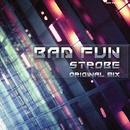 Strobe/Bad Fun