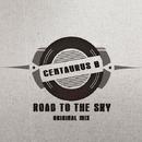 Road To The Sky - Single/Centaurus B