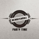 Party Time/DeDrecordz