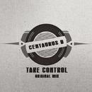 Take Control - Single/Centaurus B