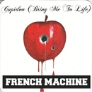 Cupidon (Bring Me To Life)/French Machine