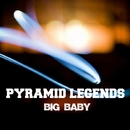 Big Baby - Single/Pyramid Legends