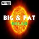 Solar/Big & Fat