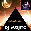 Bring The Bass - Single/Dj Mojito