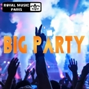 Big Party/Various artists & Outerspace & Royal Music Paris & Central Galactic & Big Room Academy & Big & Fat & Dino Sor & Jeremy Diesel & Hugo Bass & MCJCK & I-Biz