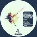 Agua Do Rio/Eclectic & Ronan Portela & Z Vilhena