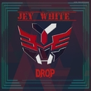 Drop - Single/Jey White