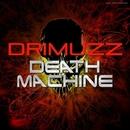 Death Machine/Drimuzz
