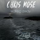 Walking Away/Chris Mose