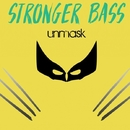 Unmask/Stronger Bass
